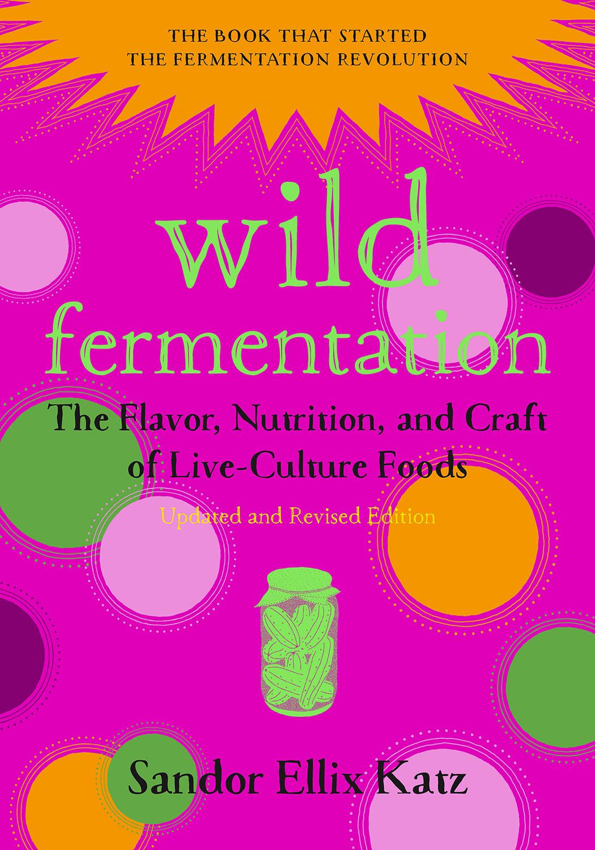 Wild Fermentation:2nd Edition Katz (1)