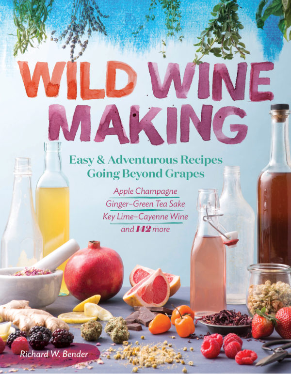 Wild Winemaking by Richard W. Bender-0